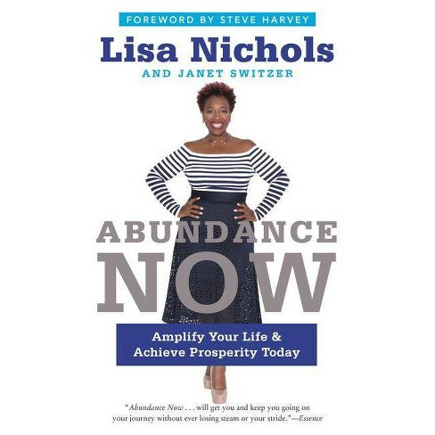 Abundance Now : Amplify Your Life and Achieve Prosperity Today (Reprint) (Paperback) (Lisa Nichols & - image 1 of 1