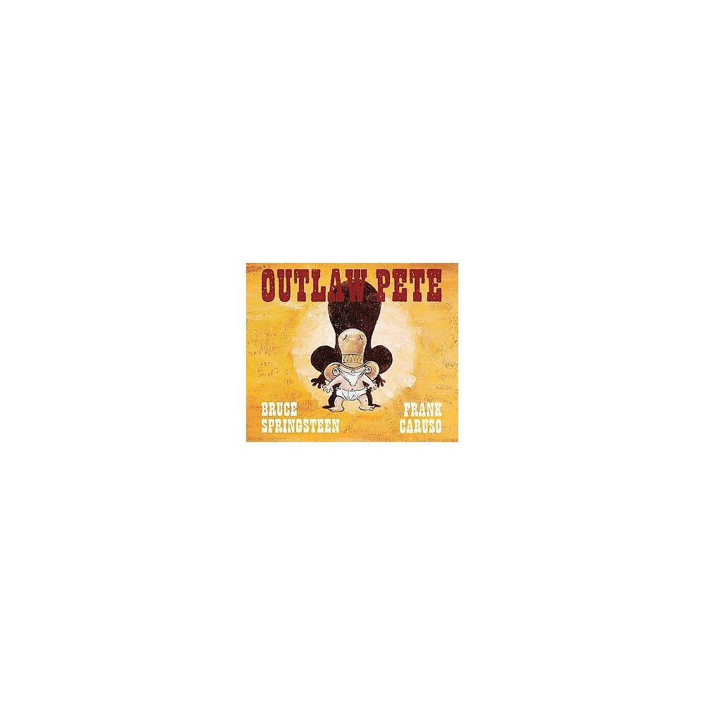 Outlaw Pete (Hardcover) (Bruce Springsteen)
