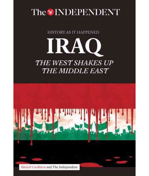 Iraq : The West Shakes Up the Middle East (Paperback) (Patrick Cockburn) - image 1 of 1