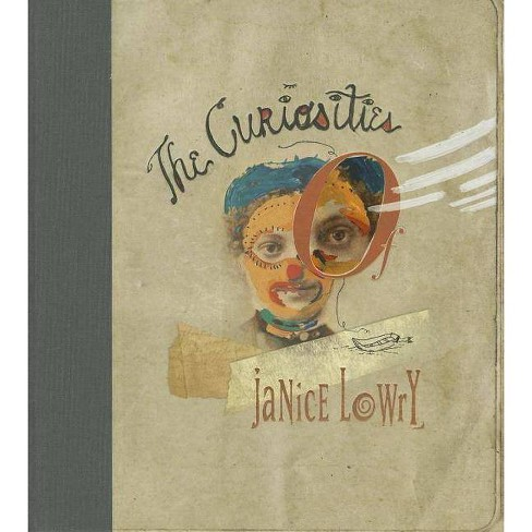 The Curiosities of Janice Lowry - by  Mark Ryden & Jon Gothold & Mike McGee (Hardcover) - image 1 of 1