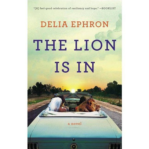 The Lion Is in - by  Delia Ephron (Paperback) - image 1 of 1