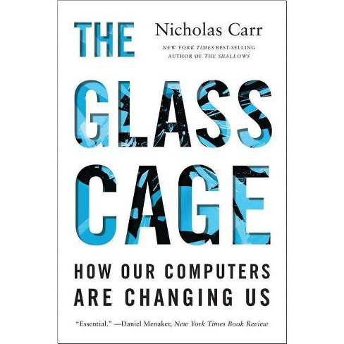 The Glass Cage - by  Nicholas Carr (Paperback) - image 1 of 1