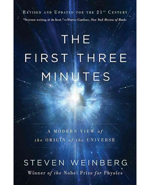 First Three Minutes : A Modern View of the Origin of the Universe (Paperback) (Steven Weinberg) - image 1 of 1