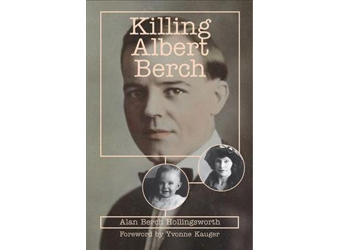 Killing Albert Berch -  by Alan Berch Hollingsworth (Paperback) - image 1 of 1