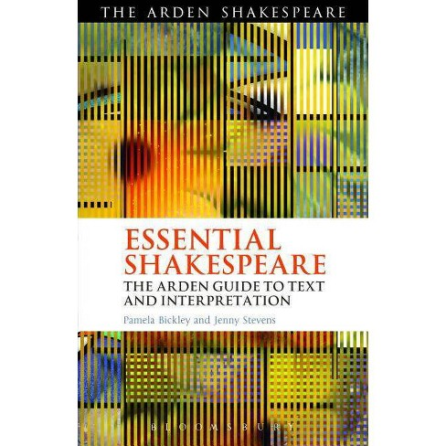 Essential Shakespeare - (Arden Shakespeare) by  Pamela Bickley & Jenny Stevens (Paperback) - image 1 of 1