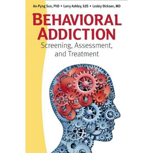 Behavioral Addiction - by  An-Pyng Sun & Larry Ashley & Lesley Dickson (Paperback) - image 1 of 1
