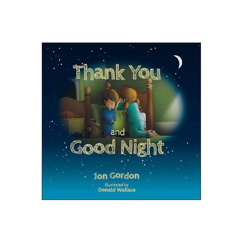 Thank You And Good Night Jon Gordon By Jon Gordon Hardcover