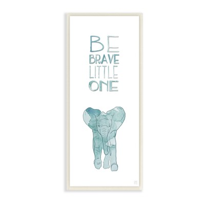 """Be Brave Little One Elephant Wall Plaque Art (7""""x17""""x0.5"""") - Stupell Industries"""
