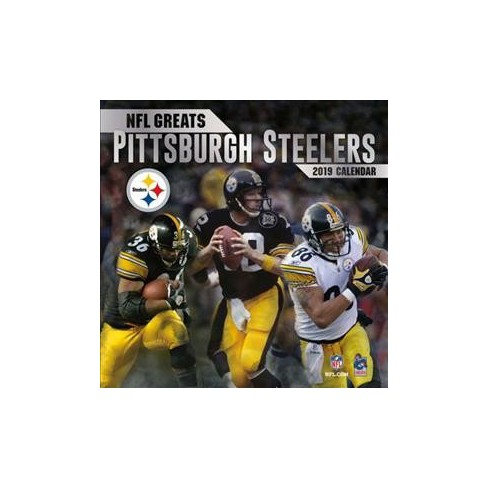 fa75914bc82 NFL Greats Pittsburgh Steelers 2019 Calendar - (Paperback) : Target