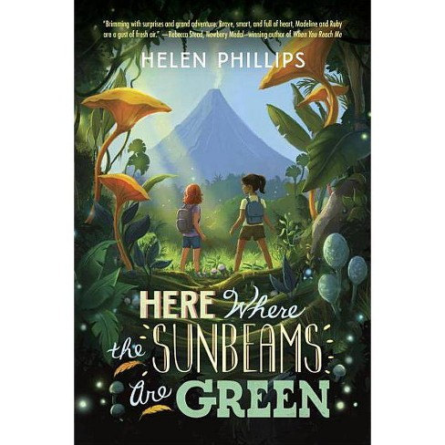 Here Where the Sunbeams Are Green - by  Helen Phillips (Paperback) - image 1 of 1