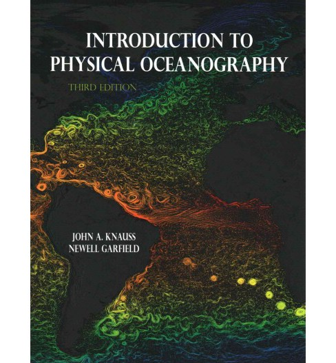 Introduction to Physical Oceanography (Paperback) (John A. Knauss & Newell Garfield) - image 1 of 1