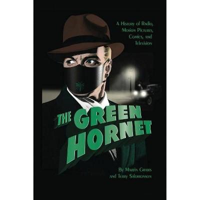 The Green Hornet - by  Martin Grams (Hardcover)