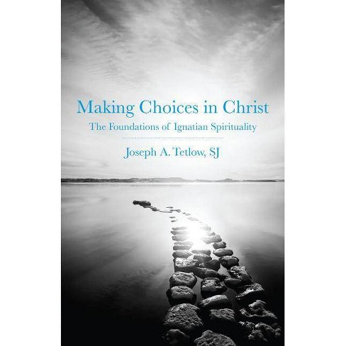 Making Choices in Christ - by  Joseph A Tetlow (Paperback) - image 1 of 1
