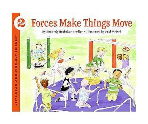Forces Make Things Move (Paperback) (Kimberly Brubaker Bradley) - image 1 of 1