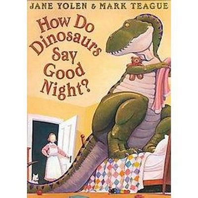 How Do Dinosaurs Say Good Night? (School And Library)(Jane Yolen)