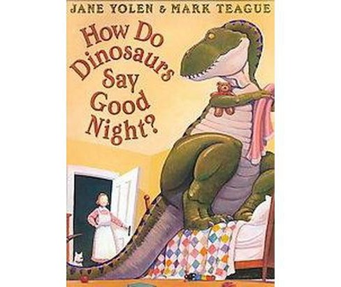 How Do Dinosaurs Say Good Night? (School And Library) (Jane Yolen) - image 1 of 1