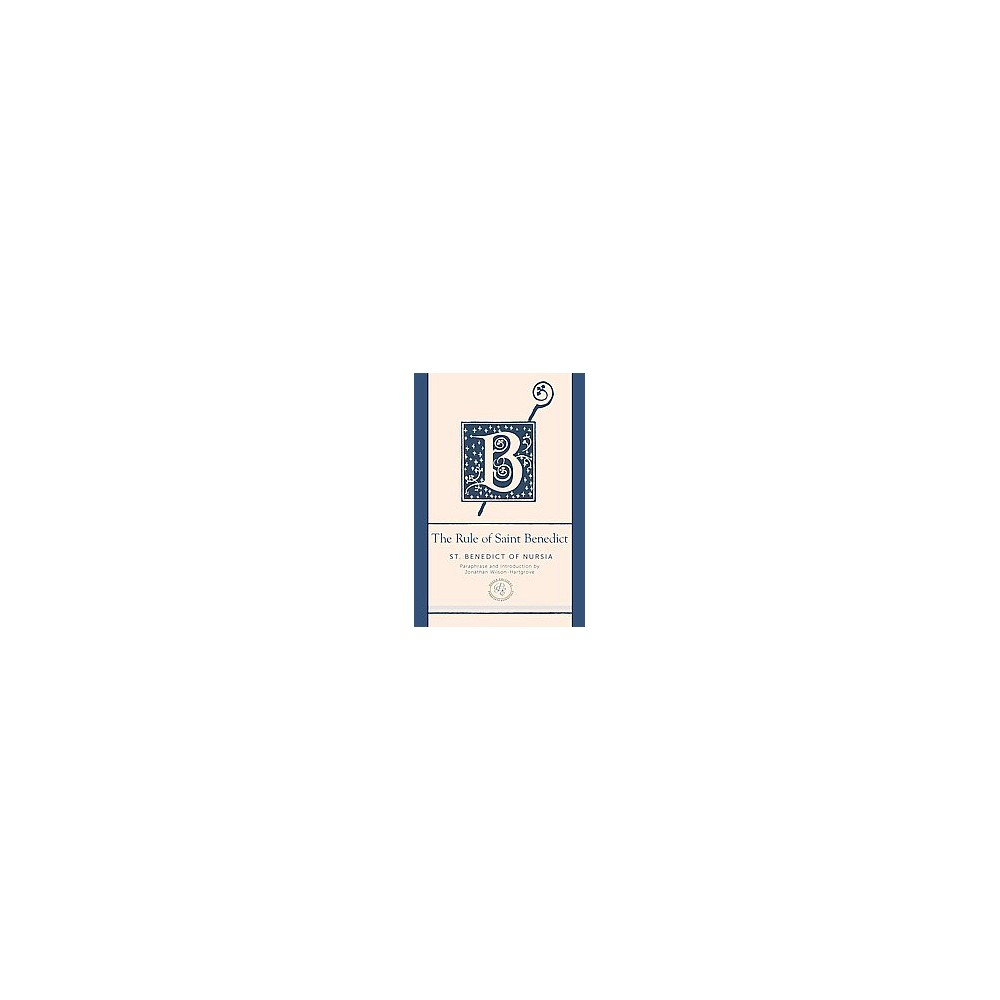 Rule of Saint Benedict : A Contemporary Paraphrase (Deluxe) (Paperback) (St. Benedict of Nursia)