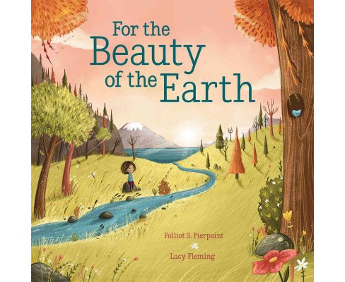 For the Beauty of the Earth (Hardcover) (Folliot S. Pierpoint) - image 1 of 1