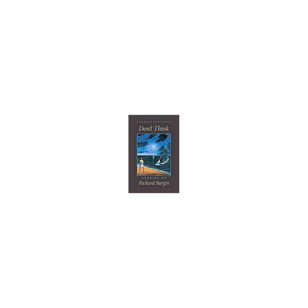 Don't Think : Stories (Paperback) (Richard Burgin)