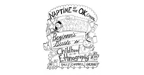 Naptime at the O.K. Corral : Shane's Beginner's Guide to Childhood Ethnography -  (Paperback) - image 1 of 1