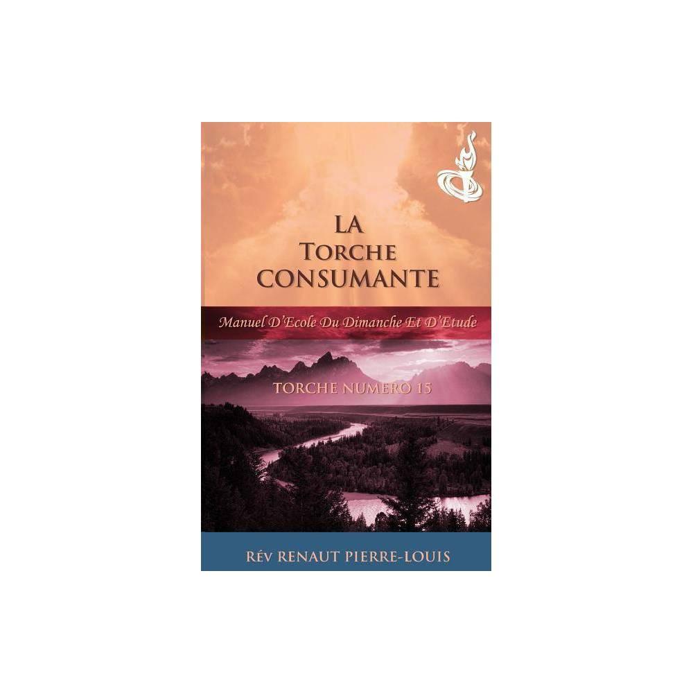 La Torche Consumante By Renaut Pierre Louis Paperback