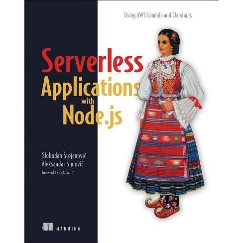 Serverless Applications with Node.Js - by  Slobodan Stojanovic & Aleksandar Simovic (Paperback) - image 1 of 1