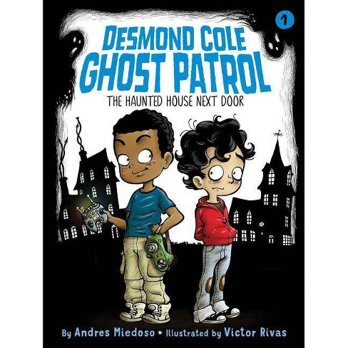 The Haunted House Next Door - (Desmond Cole Ghost Patrol) by  Andres Miedoso (Paperback) - image 1 of 1