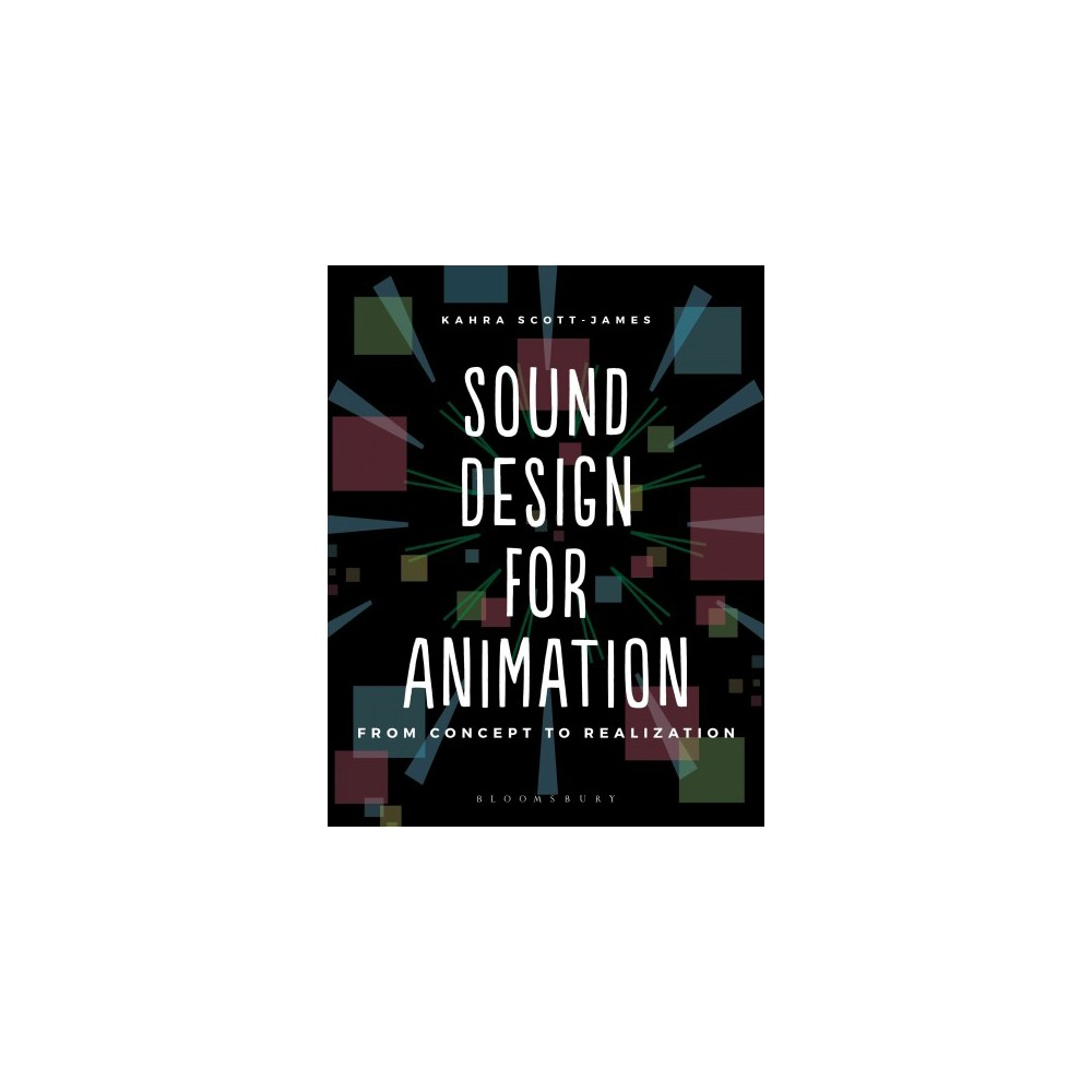 Sound Design for Moving Image : From Concept to Realization - by Kahra Scott-James (Paperback)