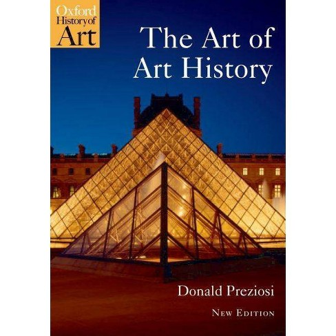 The Art of Art History - (Oxford History of Art (Paperback)) by  Donald Preziosi (Paperback) - image 1 of 1