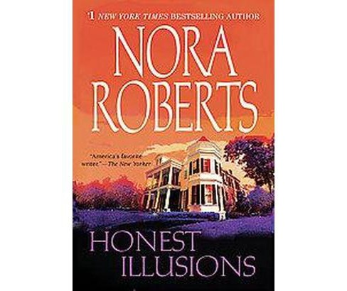 Honest Illusions (Reprint) (Paperback) by Nora Roberts - image 1 of 1