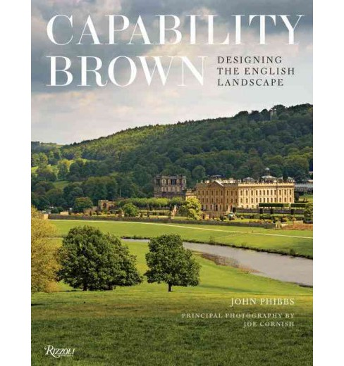Capability Brown : Designing the English Landscape (Hardcover) (John Phibbs) - image 1 of 1