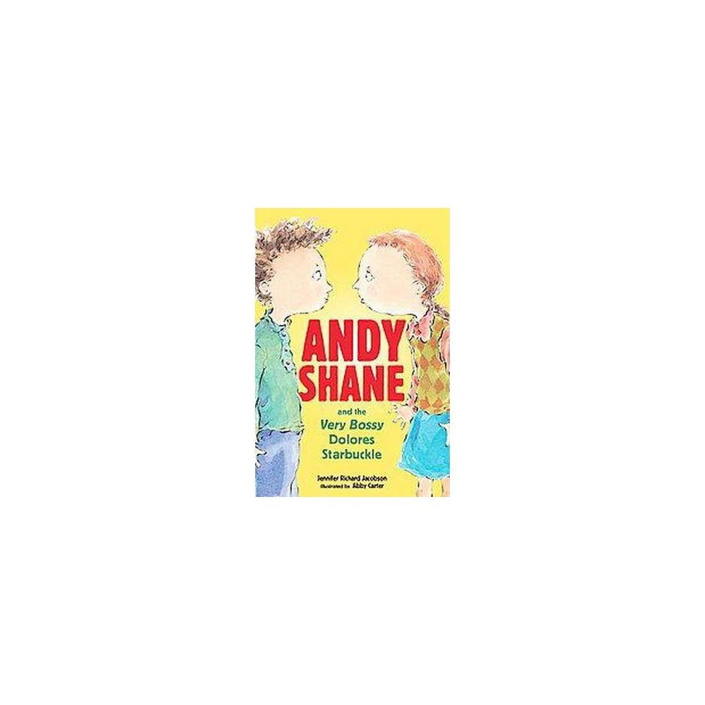 Andy Shane And the Very Bossy Dolores Starbuckle (Reprint) (Paperback) (Jennifer Richard Jacobson)