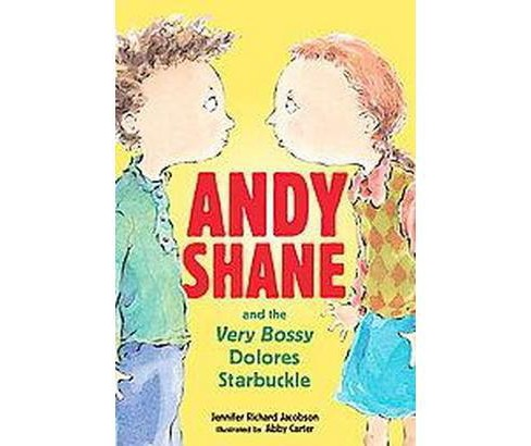 Andy Shane And the Very Bossy Dolores Starbuckle (Reprint) (Paperback) (Jennifer Richard Jacobson) - image 1 of 1