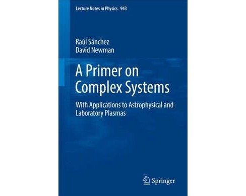 Primer on Complex Systems : With Applications to Astrophysical and Laboratory Plasmas -  (Paperback) - image 1 of 1