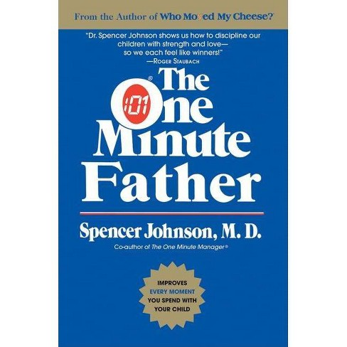 The One Minute Father - by  Spencer Johnson & Candle Communications (Paperback) - image 1 of 1