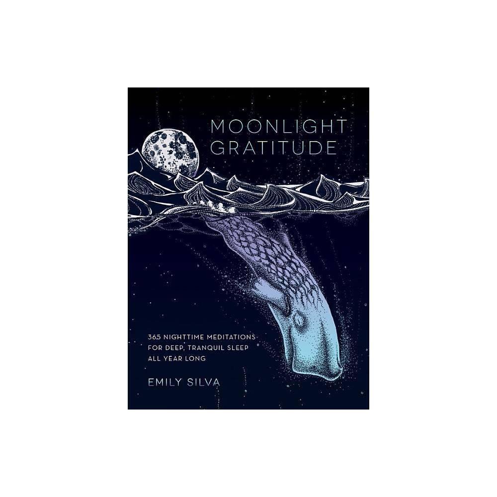 Moonlight Gratitude Daily Gratitude 1 By Emily Silva Hardcover