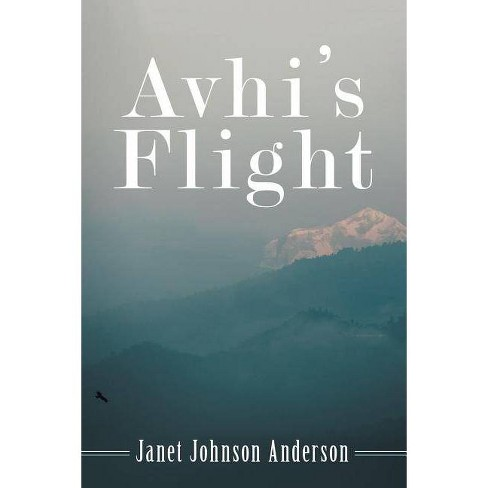 Avhi's Flight - by  Janet Johnson Anderson (Paperback) - image 1 of 1