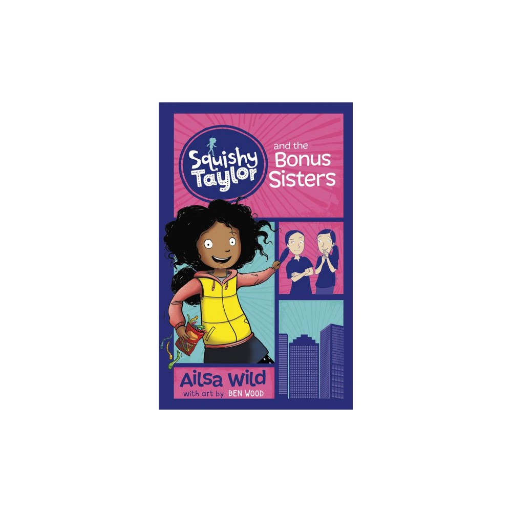 Squishy Taylor and the Bonus Sisters - Reprint (Squishy Taylor) by Ailsa Wild (Paperback)