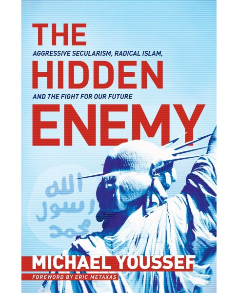 Hidden Enemy : Aggressive Secularism, Radical Islam, and the Fight for Our Future -  (Paperback) - image 1 of 1