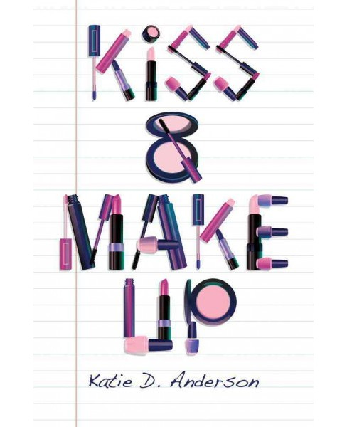 Kiss & Make Up (Reprint) (Paperback) (Katie D. Anderson) - image 1 of 1