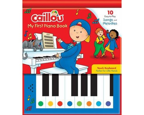 My First Piano Book : 10 Easy-to-play Songs and Melodies -  (Caillou) (Hardcover) - image 1 of 1