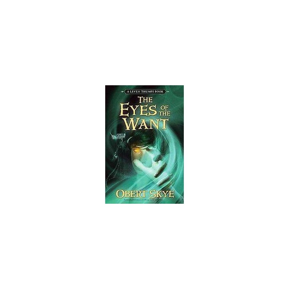 Leven Thumps and the Eyes of the Want (Reprint) (Paperback) (Obert Skye)