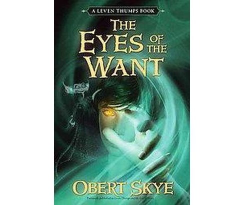 Leven Thumps and the Eyes of the Want (Reprint) (Paperback) (Obert Skye) - image 1 of 1