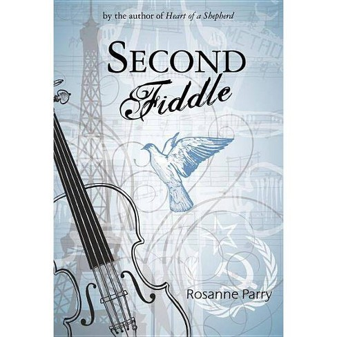 Second Fiddle - by  Rosanne Parry (Paperback) - image 1 of 1