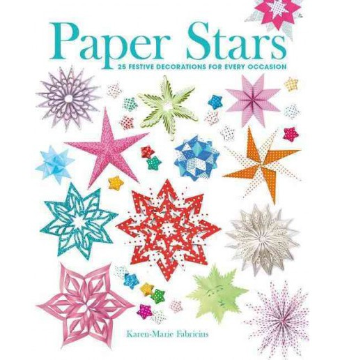 Paper Stars : 25 Festive Decorations for Every Occasion (Paperback) (Karen-marie Fabricius) - image 1 of 1