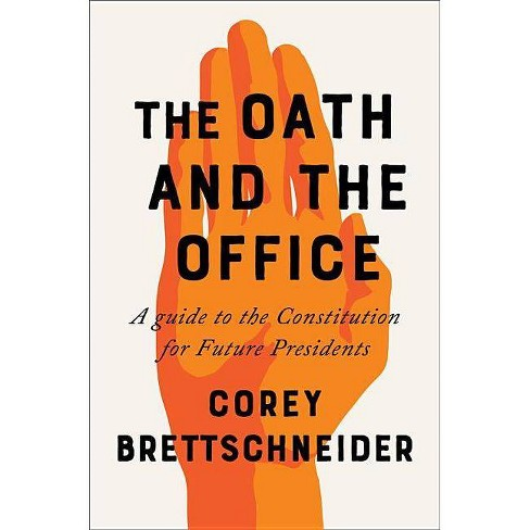 The Oath and the Office - by  Corey Brettschneider (Hardcover) - image 1 of 1