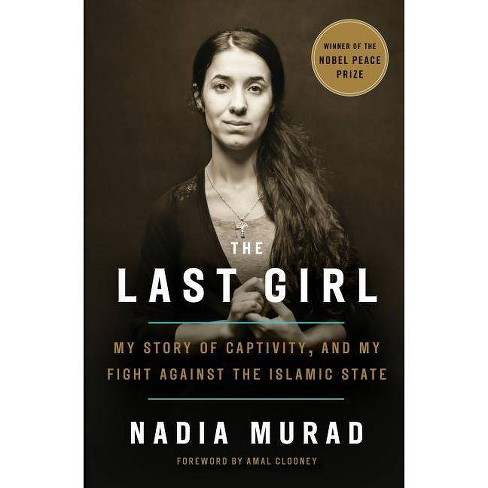 The Last Girl - by  Nadia Murad (Hardcover) - image 1 of 1