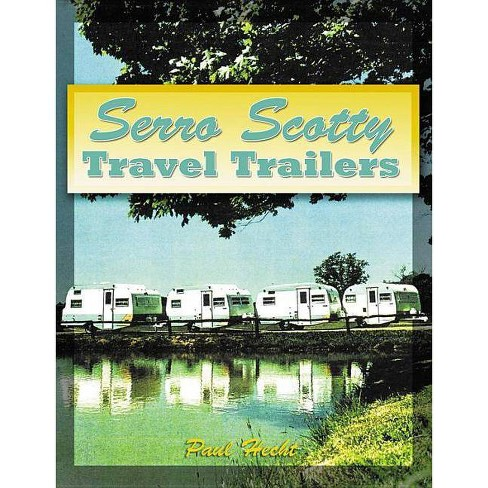 Serro Scotty Travel Trailers - by  Paul Hecht (Paperback) - image 1 of 1