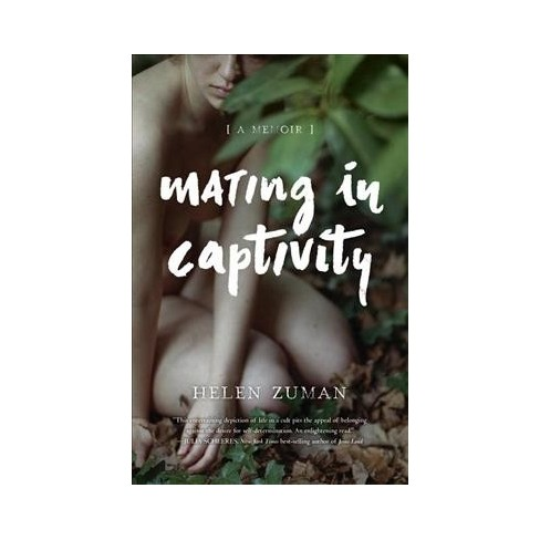 Mating In Captivity By Helen Zuman Paperback Target