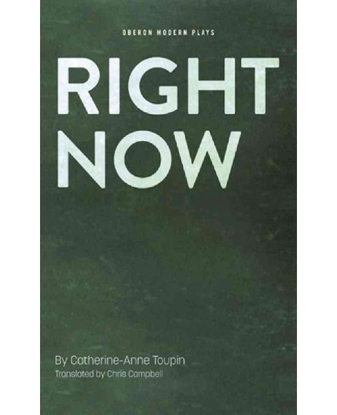 Right Now (Paperback) (Catherine-anne Toupin) - image 1 of 1